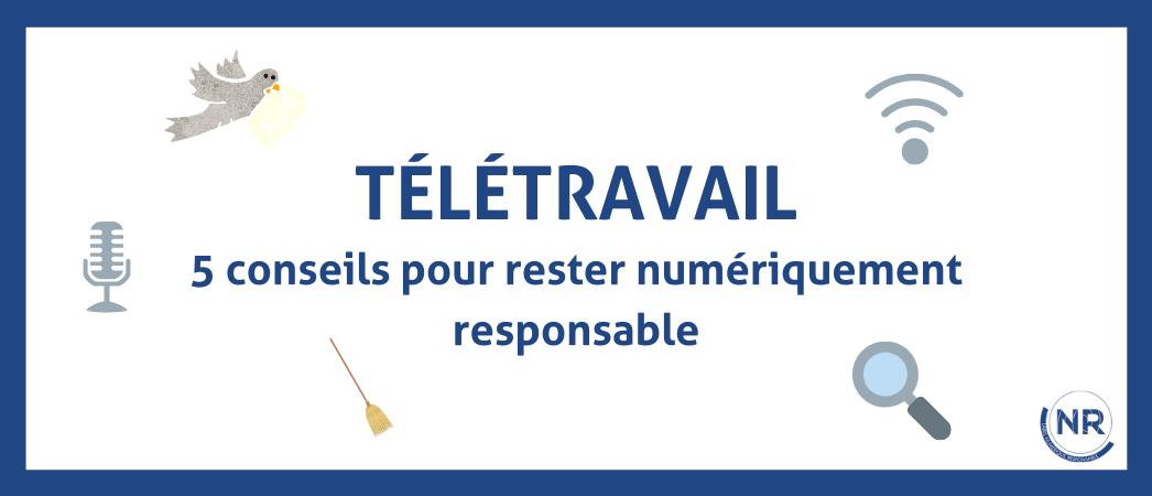 Télétravail 5 conseils pour rester numérique responsable